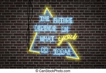 futuro, neón, usted, -, hoy, brillante, qué, luces, depends
