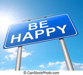 Sé feliz.