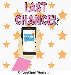Señal de texto mostrando última oportunidad. Foto conceptual oportunidad final para lograr o adquirir algo que quieras mano humana sosteniendo smartphone con un mensaje en blanco numerado en pantalla.